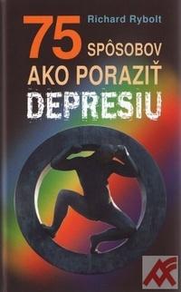 75 spôsobov ako poraziť depresiu
