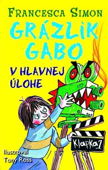Grázlik Gabo v hlavnej úlohe
