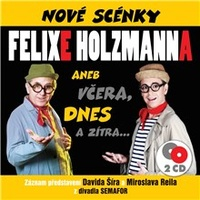 Nové scénky Felixe Holzmanna