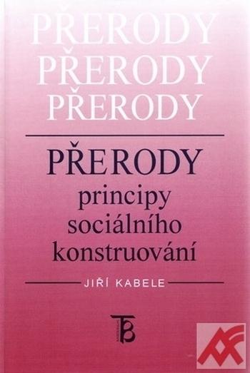 Přerody. Principy sociálního konstruování
