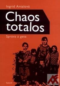 Chaos totalos. Správa z geta