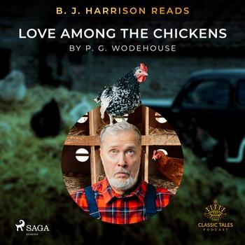 B. J. Harrison Reads Love Among the Chickens (EN)