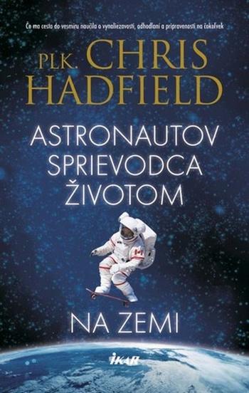 Astronautov sprievodca životom na Zemi