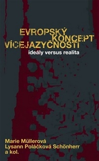 Evropský koncept vícejazyčnosti. Ideály versus realita