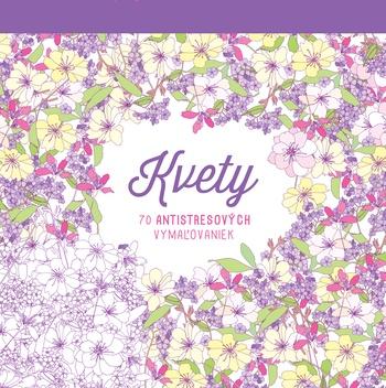 Kvety. 70 antistresových vymaľovaniek