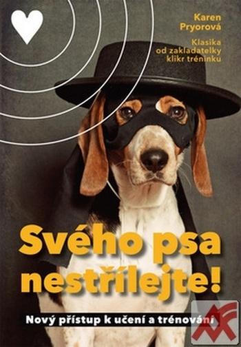Svého psa nestřílejte