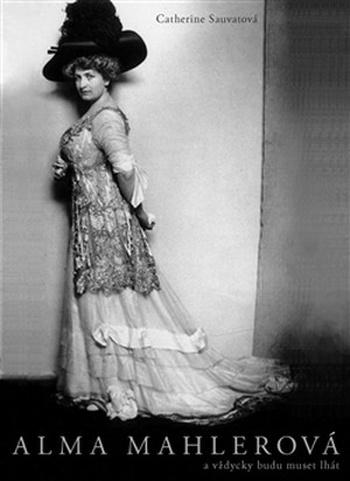 Alma Mahlerová. A vždycky budu muset lhát