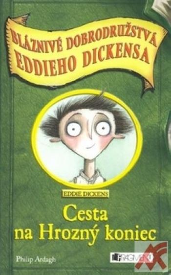 Cesta na Hrozný koniec - Bláznivé dobrodružstvá Eddieho Dickensa