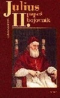 Julius II. papež bojovník