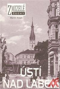 Ústí nad Labem - Zmizelé Čechy