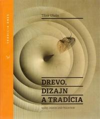 Drevo, dizajn a tradícia / Wood, Design and Tradition
