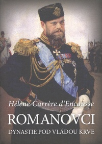 Romanovci. Dynastie pod vládou krve