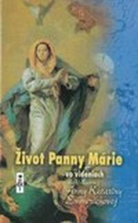 Život Panny Márie vo videniach blahoslavenej Anny Kataríny Emmerichovej