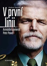 V první linii. Armádní generál Petr Pavel