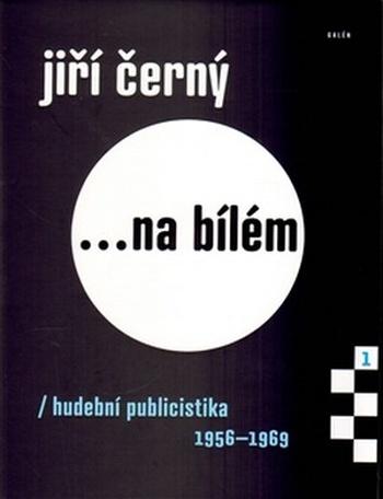 Jiří Černý... na bílém 1. Hudební publicistika 1956-1969