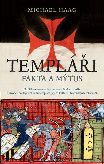 Templáři. Fakta a mýtus