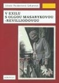 V exilu s Olgou Masarykovou-Revilliodovou