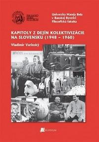 Kapitoly z dejín kolektivizácie na Slovensku (1948-1960)