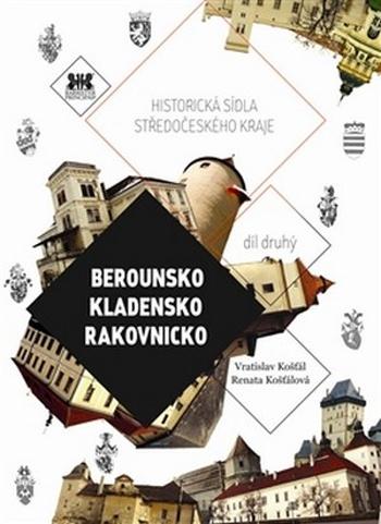 Berounsko, Kladensko, Rakovnicko. Historická sídla středočeského kraje 1.
