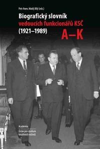 Biografický slovník vedoucích funkcionárů KSČ (1921-1989)