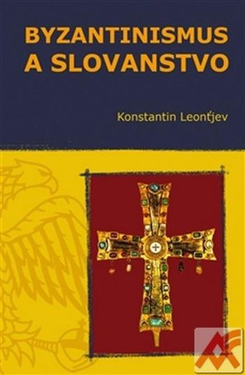 Byzantinismus a Slovanstvo