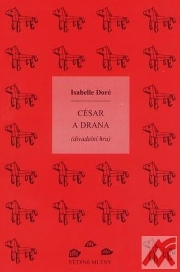 César a Drana (divadelní hra)
