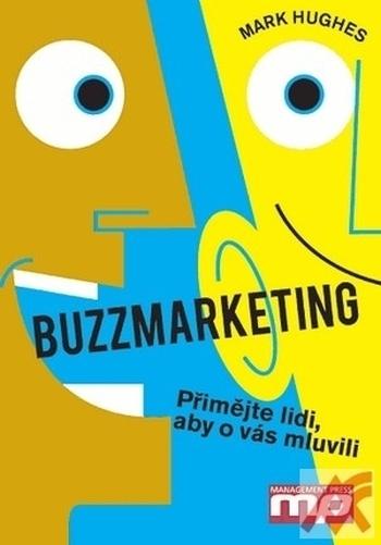Buzzmarketing. Přimějte lidi, aby o vás mluvili