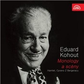 Eduard Kohout - Monology a scény
