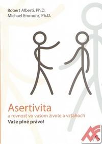 Asertivita a rovnosť vo vašom živote a vzťahoch. Vaše plné právo
