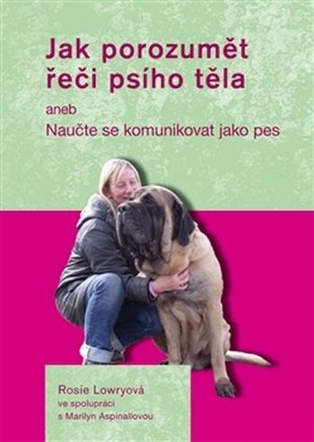 Jak porozumět řeči psího těla aneb Naučte se komunikovat jako pes