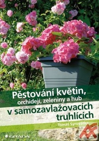 Pěstování květin, orchidejí, zeleniny a hub v samozavlažovacích truhlicích