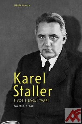 Karel Staller. Život s dvojí tváří