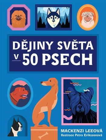 Dějiny světa v 50 psech