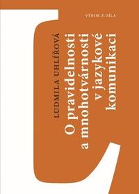 O pravidelnosti a mnohotvárnosti v jazykové komunikaci