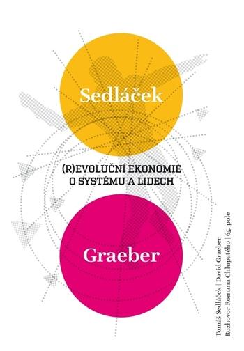 (R)evoluční ekonomie o systému a lidech