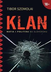Klan. Mafia a politika na Slovensku