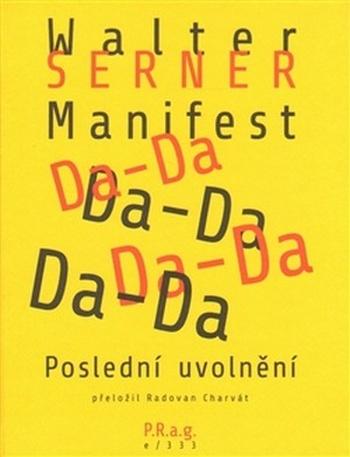 Manifest Da-Da. Poslední uvolnění