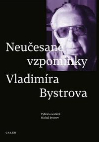 Neučesané vzpomínky Vladimíra Bystrova + CD