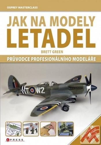 Jak na modely letadel. Průvodce profesionálního modeláře