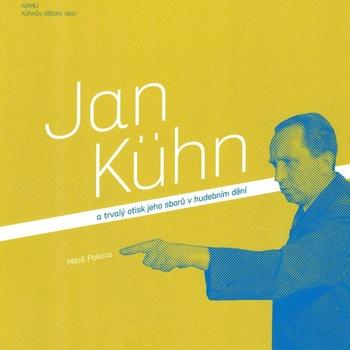 Jan Kühn a trvalý otisk jeho sborů v hudebním dění