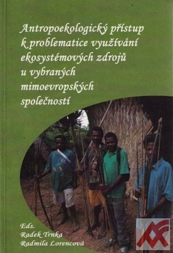 Antropoekologický přístup k problematice využívání ekosystémových zdrojů u vybra