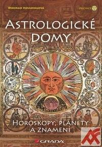 Astrologické domy. Horoskopy, planety a znamení