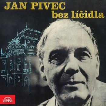 Jan Pivec bez líčidla
