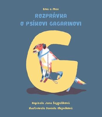 Ema a Max. Rozprávka o psíkovi Gagarinovi