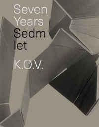 Sedm let K.O.V. / Seven years K.O.V.