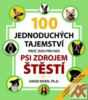 100 jednoduchých tajemství, proč jsou pro nás psi zdrojem štéstí