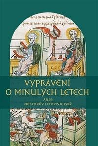 Vyprávění o minulých letech aneb Nestorův letopis ruský
