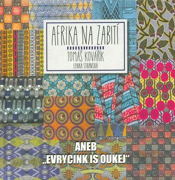 """Afrika na zabití aneb """"evrycink is oukej"""""""