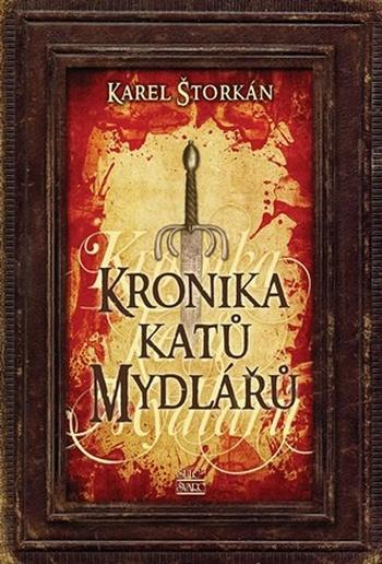 Kronika katů Mydlářů (súborné vydanie 3 kníh)