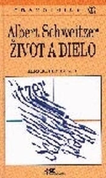 Albert Schweitzer - Život a dielo